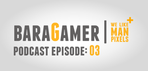 Baragamer podcast 3